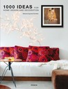 1000 Ideas for Home Design and Decoration by Mariana R. Eguaras Etchetto