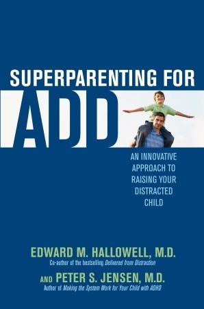 Superparenting for ADD by Edward M. Hallowell