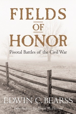 Fields of Honor by Edwin C. Bearss
