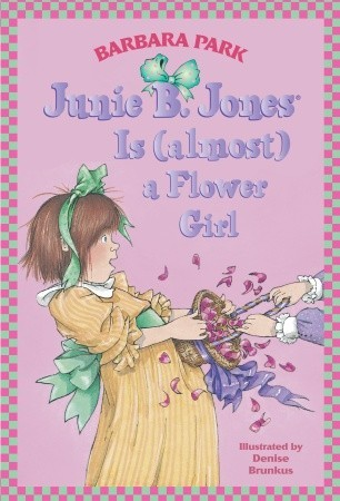 Junie B. Jones Is (Almost) a Flower Girl by Barbara Park