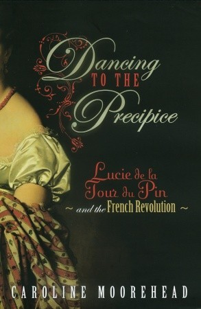 Dancing to the Precipice by Caroline Moorehead