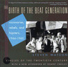 The Birth of the Beat Generation: Visionaries, Rebels, and Hipsters, 1944-1960 (Repr of 1995 ed) (Circles of the Twentieth Century)