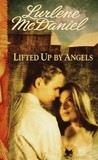 Lifted Up by Angels (Angels Trilogy, #2)