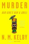 Murder at the Bad Girl's Bar and Grill: A Novel