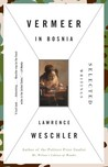 Vermeer in Bosnia: Selected Writings