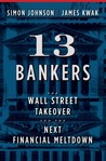 13 Bankers by Simon Johnson