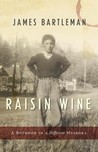 Raisin Wine: a Boyhood in a Different Muskoka