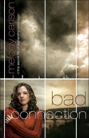 Bad Connection by Melody Carlson