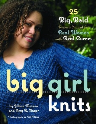 Big Girl Knits  by Jillian Moreno