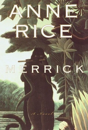 Merrick by Anne Rice