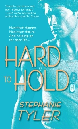 Hard to Hold by Stephanie Tyler