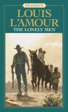 The Lonely Men (Sacketts #12)