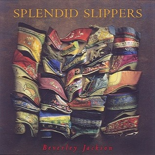 Splendid Slippers by Beverly Jackson