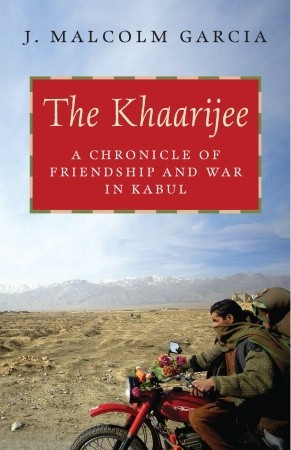 The Khaarijee: A Chronicle of Friendship and War in Kabul