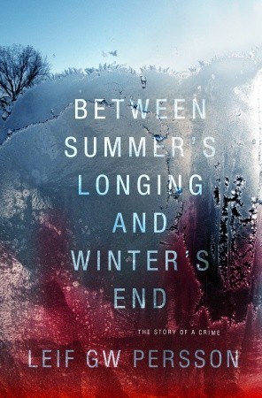 Between Summer's Longing and Winter's End: The Story of a Crime