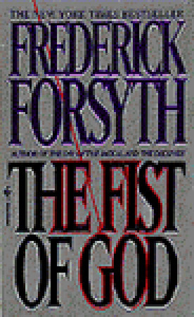 The Fist of God by Frederick Forsyth