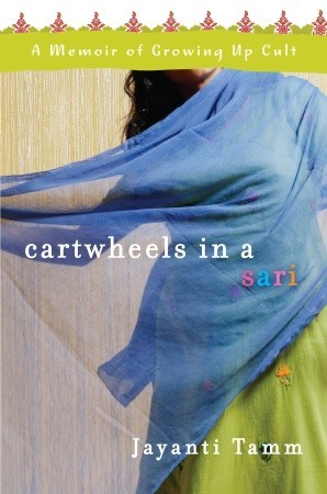 Cartwheels in a Sari by Jayanti Tamm