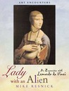 Lady with an Alien: An Encounter with Leonardo Da Vinci