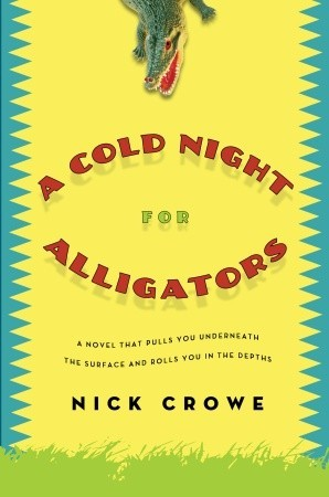 A Cold Night for Alligators by Nick Crowe