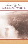 Algerian White: A Narrative