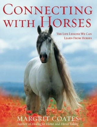 Connecting with Horses by Margrit Coates