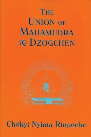 The Union of Mahamudra and Dzogchen by Chokyi Nyima Rinpoche