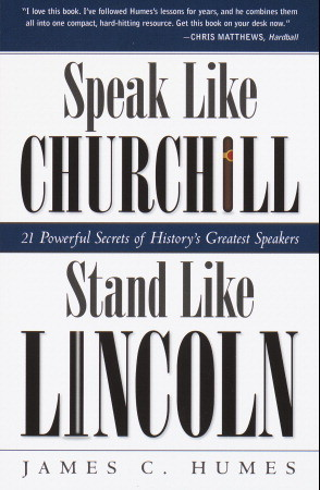Speak Like Churchill, Stand Like Lincoln by James C. Humes