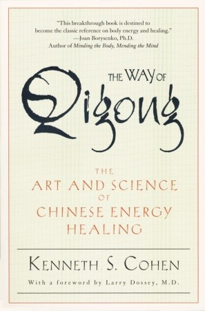 The Way of Qigong by Kenneth S. Cohen