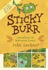 Sticky Burr: Adventures in Burrwood Forest (Sticky Burr #1)