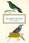 On Wings of Song: Poems About Birds
