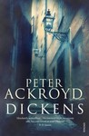 Dickens by Peter Ackroyd