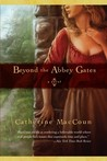 Beyond the Abbey Gates: A Novel