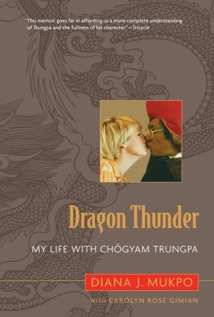 Dragon Thunder: My Life with Chogyam Trungpa