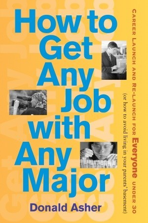 How to Get Any Job With Any Major by Donald Asher