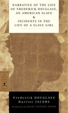 Narrative of the Life of Frederick Douglass, an American Slave & Incidents in the Life of a Slave Girl