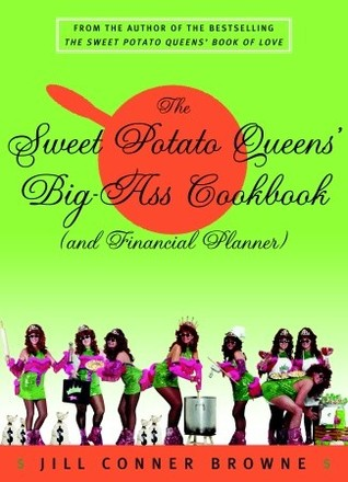 The Sweet Potato Queens' Big-Ass Cookbook by Jill Conner Browne
