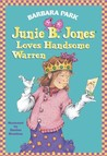 Junie B. Jones Loves Handsome Warren (Junie B. Jones, #7)