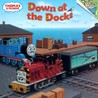 Down at the Docks (Thomas & Friends)