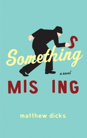 Something Missing by Matthew Dicks
