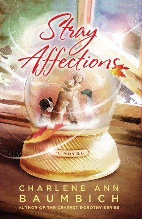 Stray Affections (Snowglobe Connections, #1)