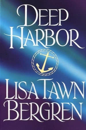 Deep Harbor by Lisa Tawn Bergren