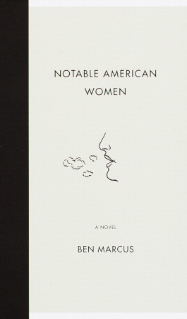 Notable American Women by Ben Marcus