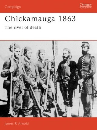 Chickamauga 1863: The River of Death (Campaign Vol.17)