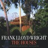 Frank Lloyd Wright The Houses