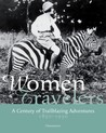 Women Travelers, Adventurers, and Trailblazers: 1850-1950
