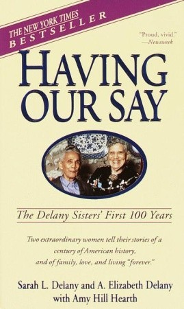 Having Our Say by Sarah Delany