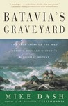 Batavia's Graveyard: The True Story of the Mad Heretic Who Led History's Bloodiest Mutiny