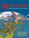 The Big Book of Canada: Exploring the Provinces and Territories