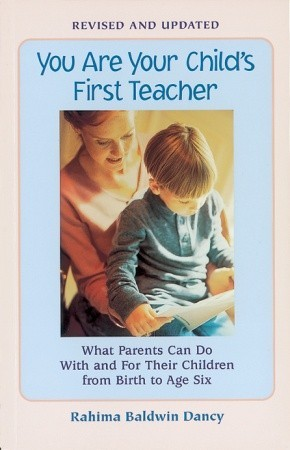 You Are Your Child's First Teacher by Rahima Baldwin