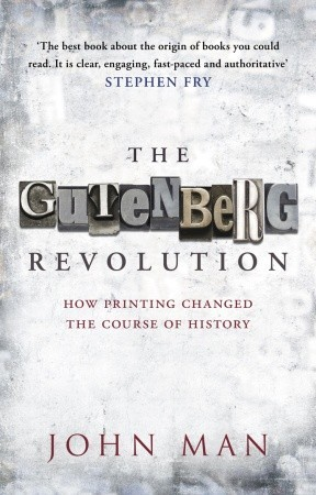 The Gutenberg Revolution: How Printing Changed The Course of History